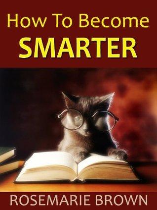 How to Become Smarter: Unlock Your Hidden Propensities!