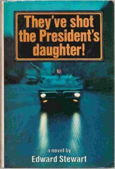 They've Shot the President's Daughter!