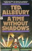 A Time Without Shadows by Ted Allbeury