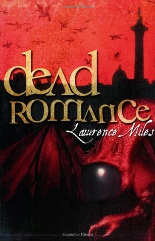 Dead Romance by Lawrence Miles