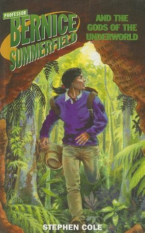 Professor Bernice Summerfield and the Gods of the Underworld by Stephen Cole