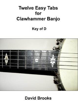 Twelve Easy Tabs for Clawhammer Banjo - Key of D