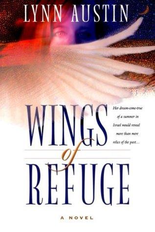 Wings of Refuge by Lynn Austin