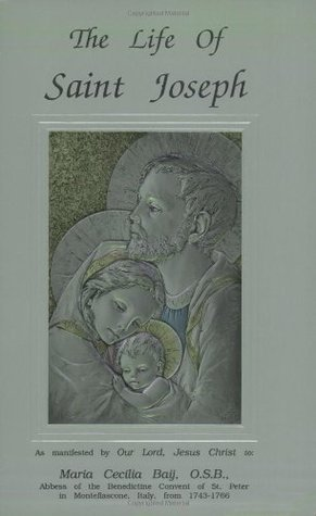 The Life of Saint Joseph by Maria C Baij