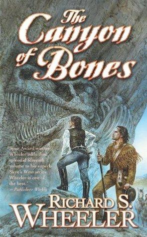 The Canyon of Bones (Skye's West, #15)
