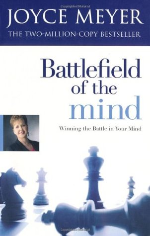 Battlefield of the Mind: Overcome Negative Thoughts and Change Your Mind
