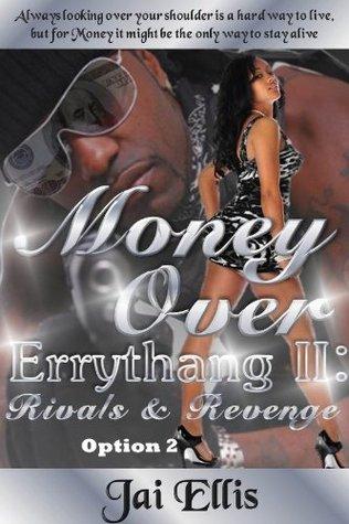 Money Over Errythang 2: Rivals & Revenge Option 2