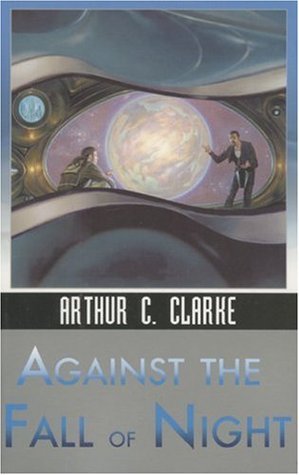 Against the Fall of Night by Arthur C. Clarke