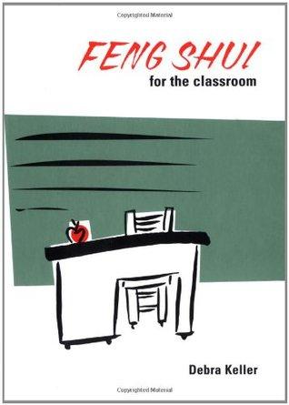 feng shui for the classroom by debra keller. Black Bedroom Furniture Sets. Home Design Ideas