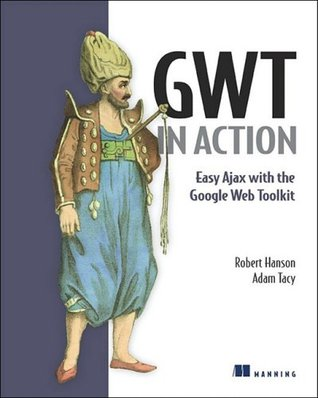 GWT in Action by Robert Hanson