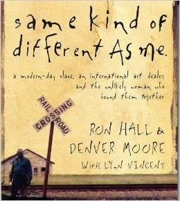 Same Kind of Different as Me: A Modern-Day Slave, an International Art Dealer, and the Unlikely Woman Who Bound Them Together (Audiobook)