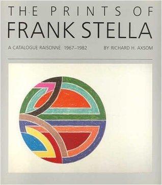 The Prints of Frank Stella: A Catalogue Raisonne, 1967-1982