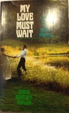 My Love Must Wait: The Story of Henry Martyn