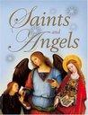 Saints and Angels: Popular Stories of Familiar Saints