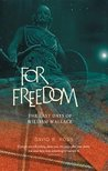 For Freedom: The Last Days of William Wallace
