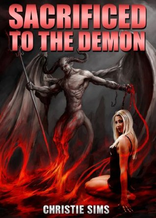 Sacrificed to the Demon by Christie Sims
