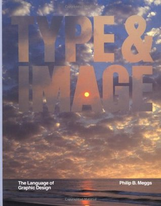 Type and Image by Philip B. Meggs