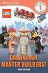 The Lego Movie: Calling All Master Builders! (DK Readers L1)