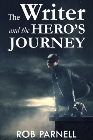 The Writer & The Hero's Journey (The Easy Way to Write Book 2)