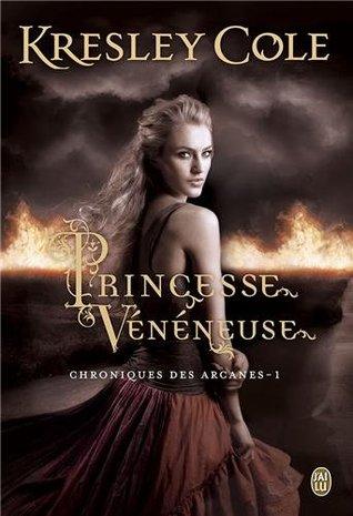 Princesse vénéneuse (Chroniques des Arcanes, #1)