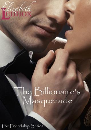 The Billionaire's Masquerade (Friendship, #1)