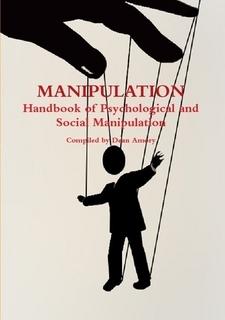 Manipulation: Handbook of Psychological and Social Manipulation