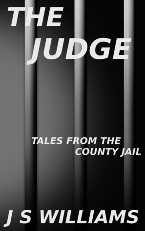 The Judge (Tales From the County Jail, #3)