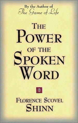 Power of the Spoken Word by Florence Scovel Shinn