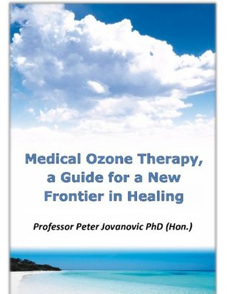 Medical Ozone Therapy: A Guide for a New Frontier in Healing