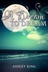 A Dream to Dream