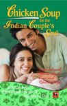 CHICKEN SOUP FOR THE INDIAN COUPLES SOUL by Rajyashree Dutt