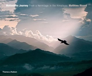 Motionless Journey: From a Hermitage in the Himalayas