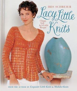 Lacy Little Knits: Clingy, Soft  A Little Risque
