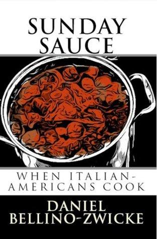 SUNDAY SAUCE - When Italian Americans Cook: Secret Italian Recipes & Favorite Dishes .. Italian Cookbook with Clemenza Spaghetti & Meatballs Sunday Sauce Godfather Gravy