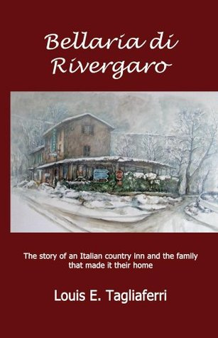 Bellaria di Rivergaro: The story of an Italian country inn and the family that made it their home