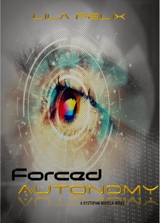 Forced Autonomy, Phase 2 by Lila Felix