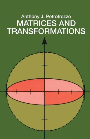 Matrices And Transformations By Anthony J Pettofrezzo border=