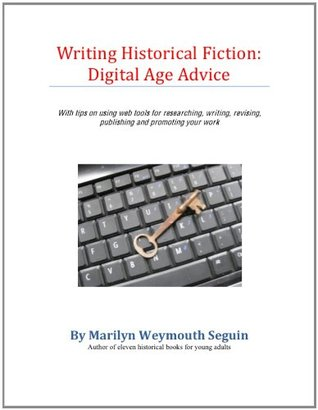 Writing Historical Fiction: Advice for the Digital Age
