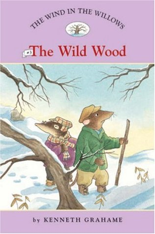 The Wind in the Willows #3: The Wild Wood (Easy Reader Classics) (No. 3)
