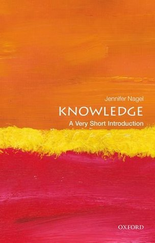 Knowledge: A Very Short Introduction(Very Short Introductions 400)
