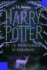 Harry Potter et le Prisonnier d'Azkaban by J.K. Rowling