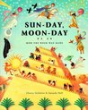 Sun-Day, Moon-Day: How the Week Was Made