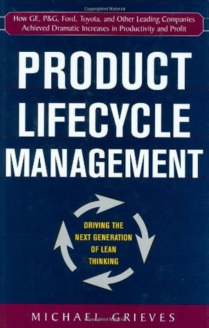 Product Lifecycle Management: Driving the Next Generation of Lean Thinking: Driving the Next Generation of Lean Thinking