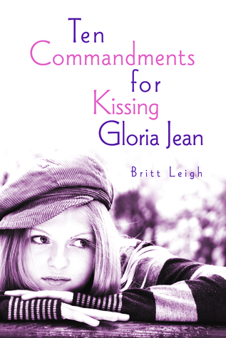 Ten Command for Kissing Gloria