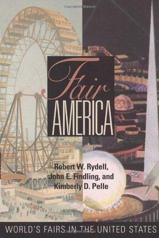 Fair America: World's Fairs in the United States por Robert W. Rydell PDF ePub 978-1560983842