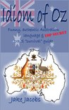 Idiom of Oz - Funny, authentic Australian language & TOP SECRET travel