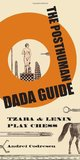The Posthuman Dada Guide: Tzara & Lenin Play Chess (Public Square)