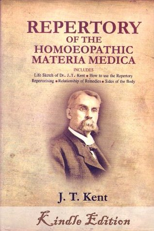 Repertory of the Homoeopathic (Homeopathic) Materia Medica by KENT