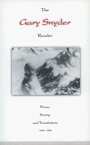 The Gary Snyder Reader, Volume 1: Prose, Poetry and Translations 1952-1998