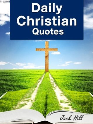 Daily Christian Quotes - Inspirational Bible Verses about God, Life, Family, Success and Happiness